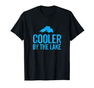 cooler by the lake -- lake superior tee shirt