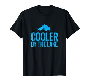 cooler by the lake -- lake superior tee shirt
